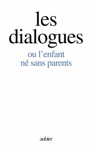 Book's Cover of Les dialogues ou lenfant né sans parents