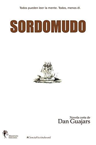 Sordomudo: Novela corta de Ciencia Ficción Juvenil (Empatía nº 1) par Dan Guajars