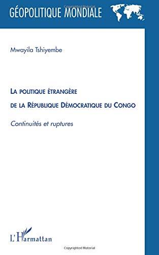 La politique étrangère de la République Démocratique du Congo : Continuités et ruptures