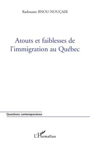 Atouts et faiblesses de l'immigration au Québec