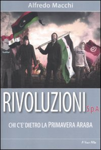 Rivoluzioni s.p.a. Chi c'è dietro la Primavera Araba