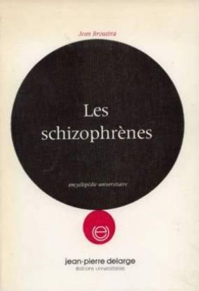 Les schizophrenes. par Brousta Jean.
