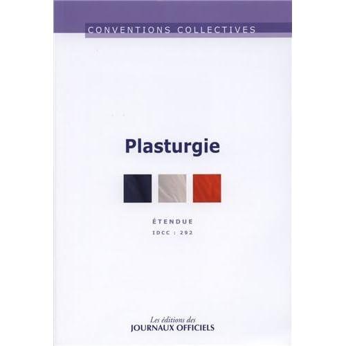 Plasturgie - Convention collective étendue - 21ème édition - février 2013 - Brochure n°3066 - IDCC 292