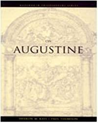 On Augustine (Philosopher (Wadsworth)) by Sharon Kaye (2000-10-17)