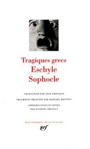 Eschyle - Sophocle : Tragiques grecs