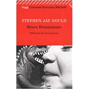 Bravo brontosauro. Riflessioni di storia naturale