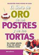 Descargar Libro El Libro De Oro De Los Postres Y Las Tortas/ the Golden Book of Pastrys and Cakes de Unknown