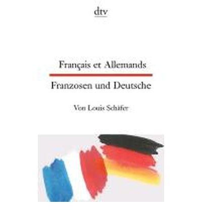Fran?ais et Allemands - Franzosen und Deutsche (dtv-Taschenb??cher Zweisprachig) (Paperback)(French / German) - Common