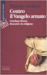 Contro il Vangelo armato. Giordano Bruno, Ronsard e la religione