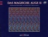 Das Magische Auge II. Dreidimensionale Illusionsbilder -