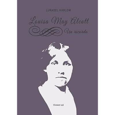 Louisa May Alcott. Un Ricordo