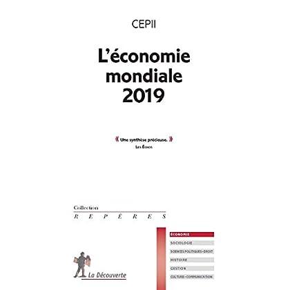 L'économie mondiale 2019 (Repères t. 712)