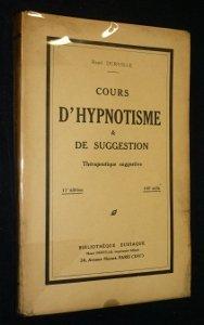 Cours d'hypnotisme et de suggestion, thérapeutique suggestive