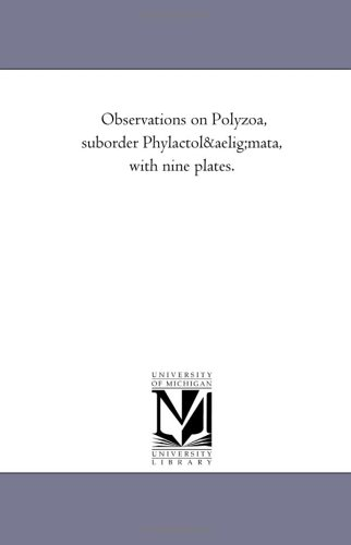 Observations on Polyzoa, suborder Phylactolæmata, with nine plates.