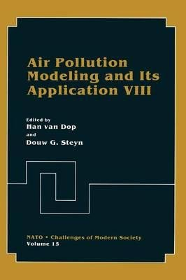 By NATO/Ccms International Technical Meeting on Air Pollution Modeling and Its Application ; H Van Dop ; Douw G Steyn ( Author ) [ Air Pollution Modeling and Its Application VIII (1991) Applied Information Technology By Jul-1991 Hardcover