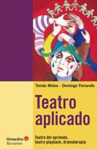 Teatro aplicado: Teatro del oprimido, teatro playback, dramaterapia par Tomàs Motos Teruel
