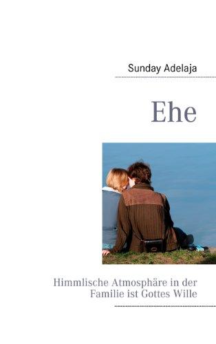 Ehe: Himmlische Atmosphäre in der Familie (Theologie Der Ehe)