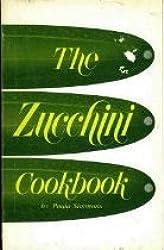 The Zucchini Cookbook by Paula Simmons (1979-06-02)