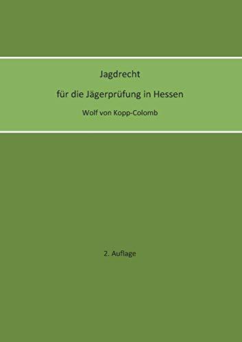 Jagdrecht für die Jägerprüfung in Hessen (2. Auflage)