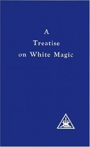 A Treatise on White Magic or The Way of the Disciple by Alice A. Bailey Published by Lucis Publishing Company (1998) Paperback