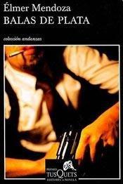 Balas de Plata par Elmer Mendoza