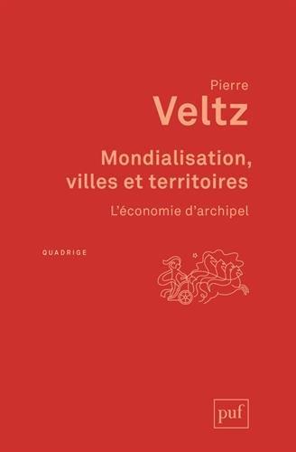 Mondialisation, villes et territoires - L'conomie d'archipel
