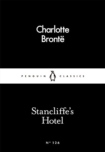 Stancliffe's Hotel (Penguin Little Black Classics) por Charlotte Brontë