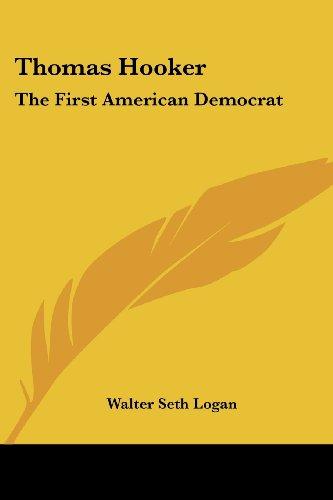Thomas Hooker: The First American Democrat