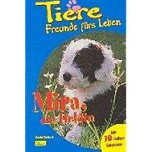 Tiere, Freunde fürs Leben, Bd.1, Mira, die Heldin