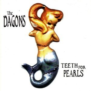 Teeth for Pearls by Dagons (2003-11-25)