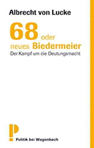 68 oder neues Biedermeier: Der Kampf um die Deutungsmacht
