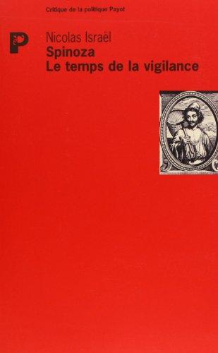 Spinoza : Le Temps de la vigilance