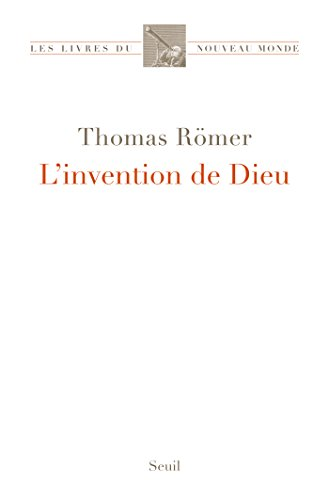 L'Invention de Dieu par Thomas Römer