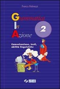 Grammatica in azione. Per la Scuola media: 2