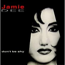 DON' T BE SHY; JAMIE DEE