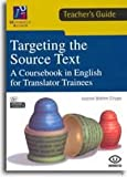 Targeting the Source Text. A Coursebook in English for Translator Trainees (TEACHER'S GUIDE) (Universitas)