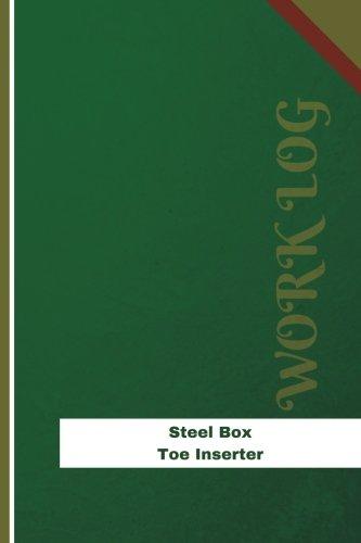 Steel Box Toe Inserter Work Log: Work Journal, Work Diary, Log - 126 pages, 6 x 9 inches (Orange Logs/Work Log) Steel Toe 9