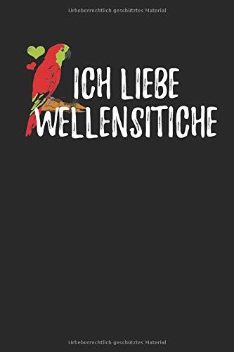 Ich Liebe Wellensittiche: Notizbuch / Notizheft Mit 110 Linierten Seiten