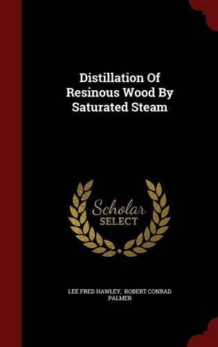 Distillation Of Resinous Wood By Saturated Steam