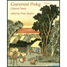Concurrent Prolog - Vol. 1: Collected Papers (Logic Programming) (1987-12-28)