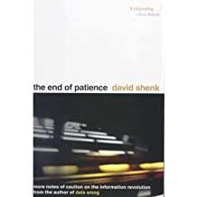 [(End of Patience )] [Author: David Shenk] [Sep-1999]
