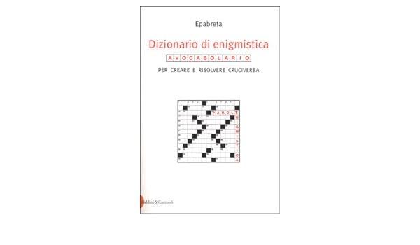 scarpe da ginnastica a buon mercato 8b616 25f48 Amazon.it: Dizionario di enigmistica. Avocabolario per ...