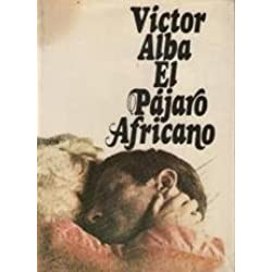 El pájaro africano: Novela (Autores españoles e hispanoamericanos) Finalista Premio Planeta 1975