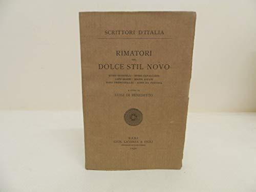 Rimatori del dolce stil novo. Guido Guinizelli, Guido Cavalcanti, Lapo Gianni, Gianni Alfani, Dino Frescobaldi, Cino da Pistoia. n° 172 della coll.