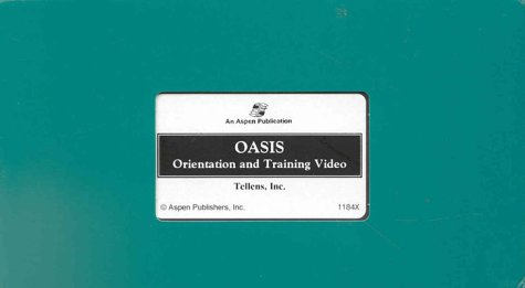 Oasis Orientation and Training Video [VHS]