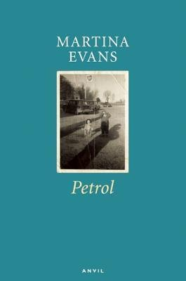 [(Petrol)] [Author: Martina Evans] published on (May, 2013)
