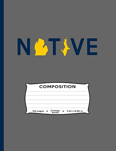 Native Composition: Michigander Journal, Collegiate, College Ruled Michigan Resident, Blue Yellow Color, Yooper, Troll, Ann Arbor, A Squared, AA, ... Great Lakes, Flint, City State Souvenir - Log-arbor