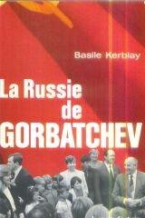 La Russie de Gorbatchev par Basile Kerblay