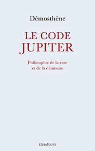 Le code Jupiter par Dany-Robert Dufour