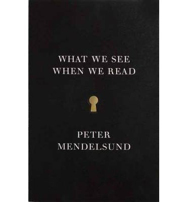 [(What We See When We Read)] [Author: Peter Mendelsund] published on (August, 2014)